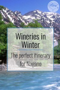 Wineries in Winter - the perfect itinerary for Nagano